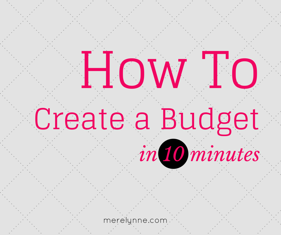 how to create a budget in 10 minutes