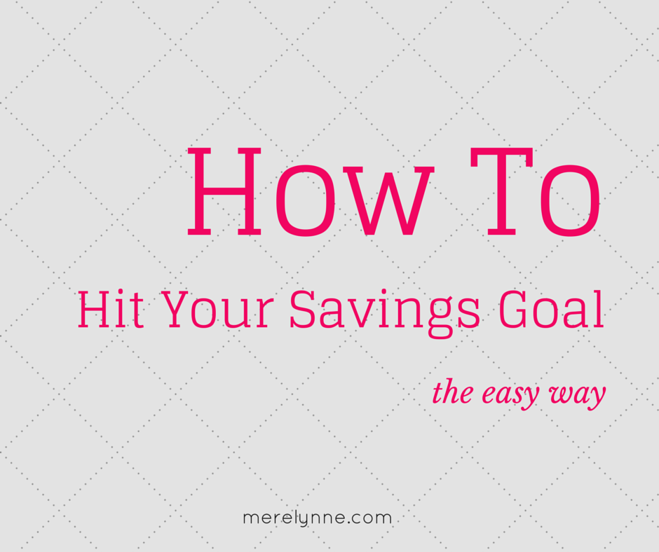how to hit your savings goal