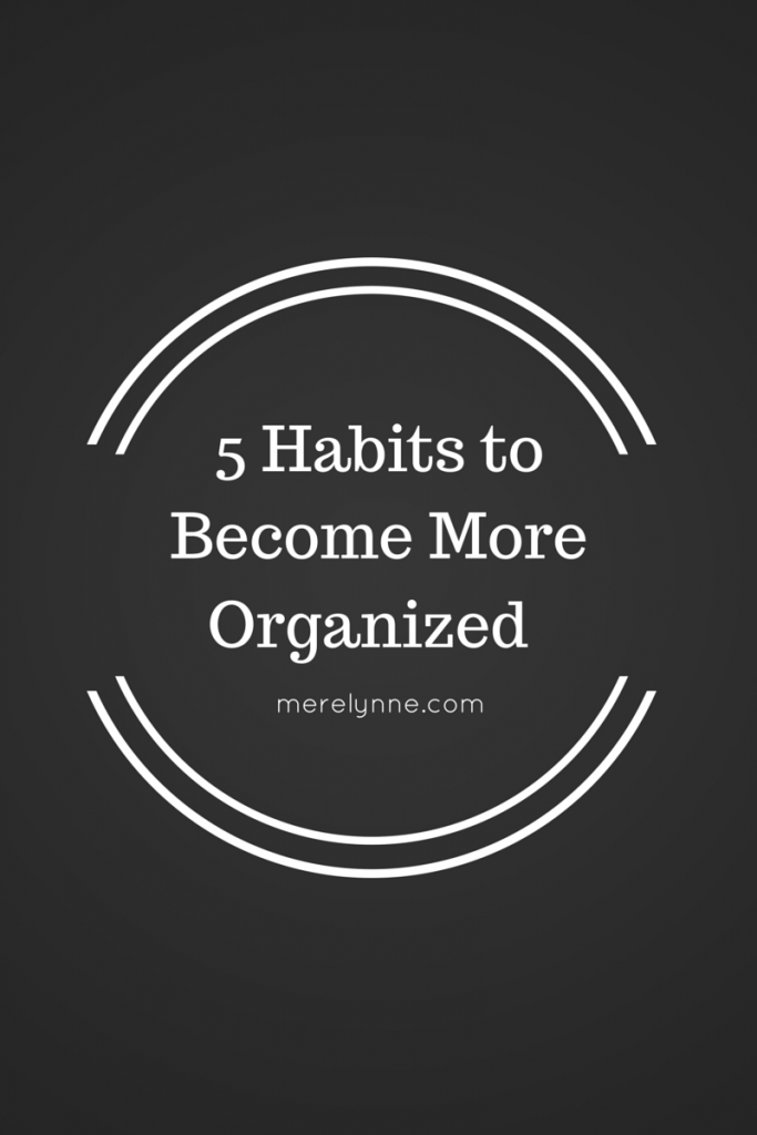 5 habits to become more organized