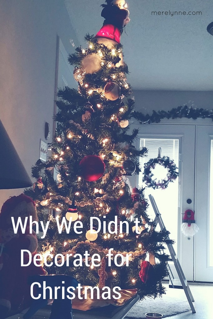 Why We Didn't Decorate for Christmas