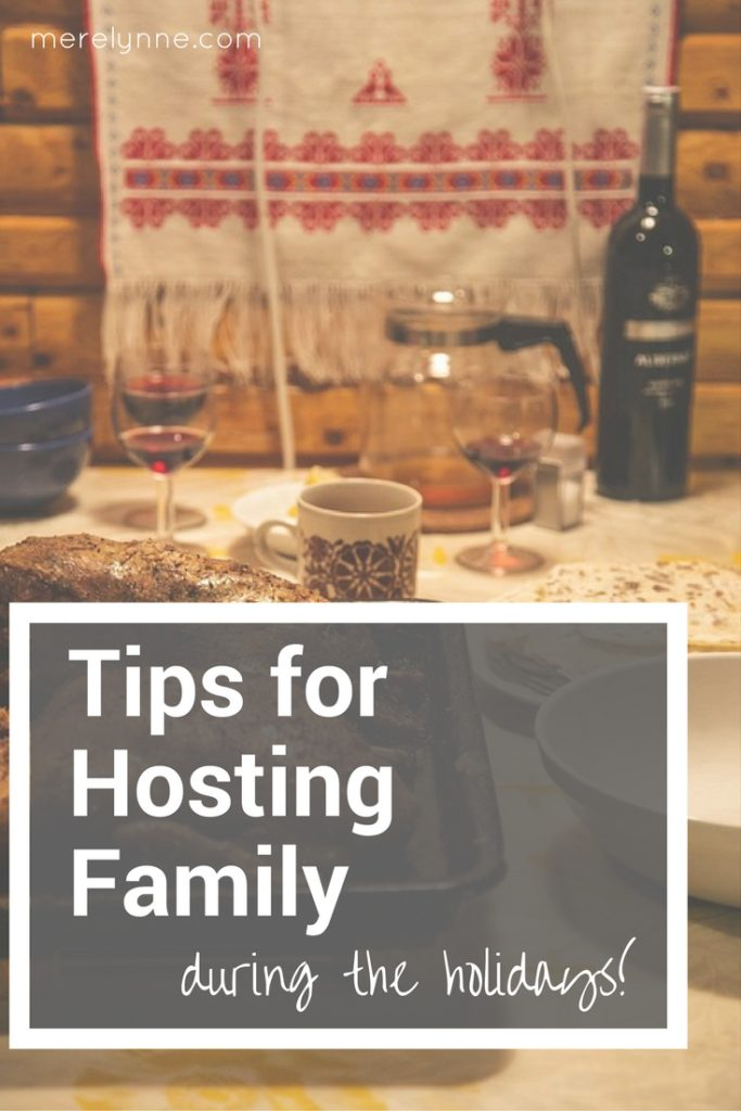 tips for hosting family during the holidays