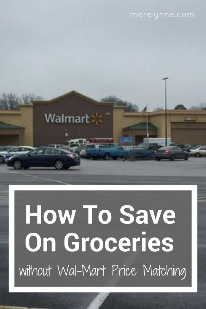 how to save without walmart price matching, walmart price matching, how to save money on groceries, how to save on groceries, budgeting help for groceries