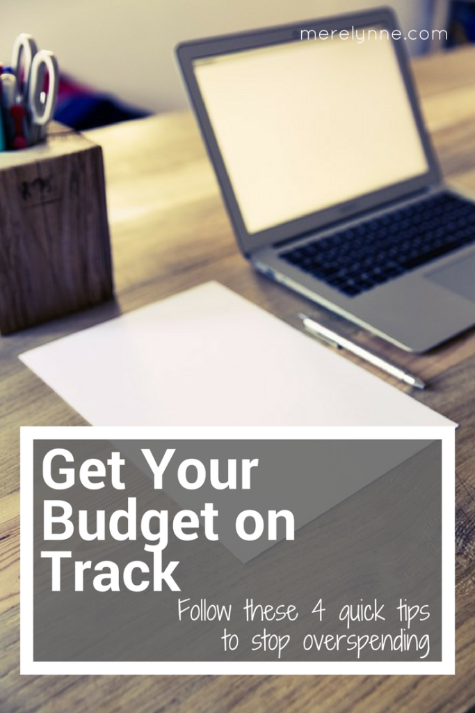 get your budget on track, quick tips to get your budget on track, how to get your budget back on track, how to stop overspending, how to budget