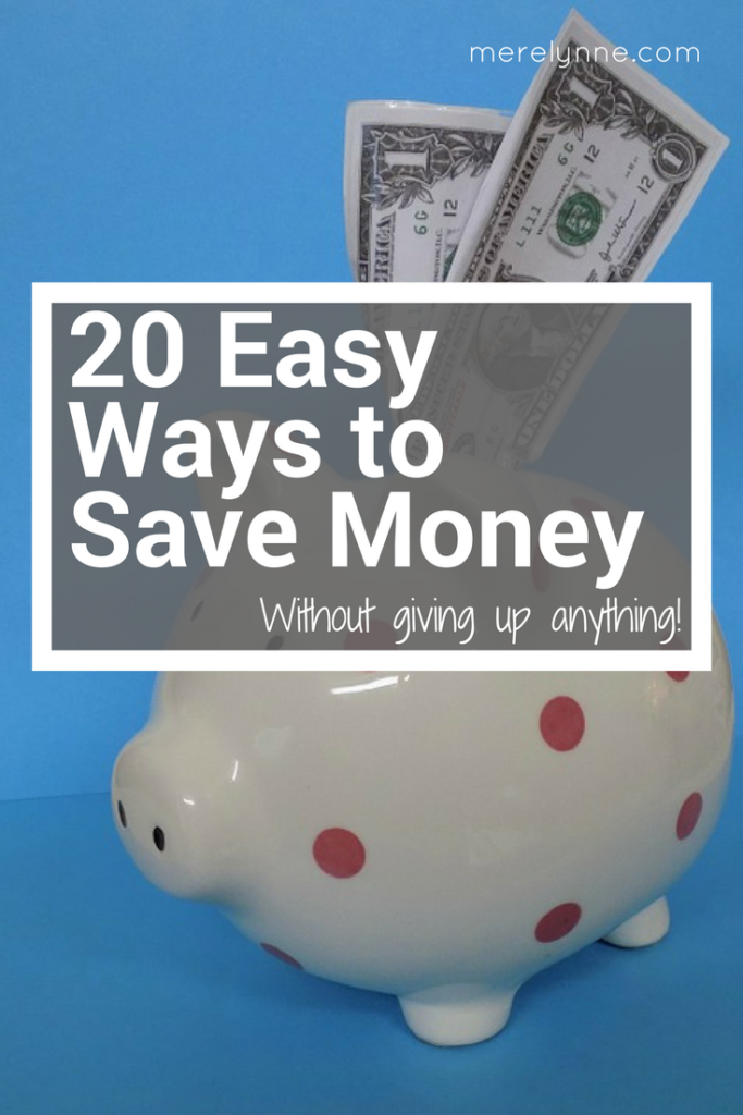 20 easy ways to save money, ways to save money, how to save money fast, ways to save money fast