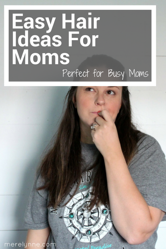 easy hair ideas for mom, hair for mom, easy hair styles, meredith rines, merelynne