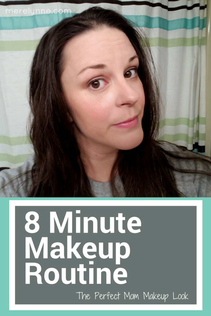 8 minute makeup routine, makeup routine, easy makeup routine, quick makeup routine, mom makeup, easy makeup look, quick makeup look, makeup in under 10 minutes, meredith rines, merelynne