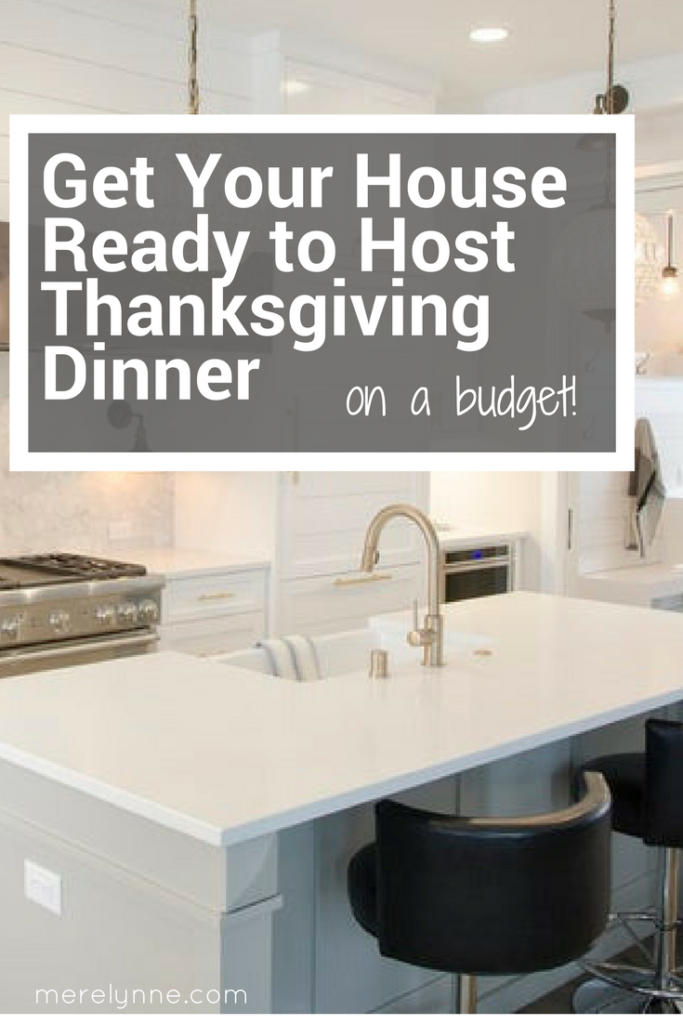 get your house ready for thanksgiving dinner, hosting thanksgiving dinner, house ready for guests, meredith rines, merelynne