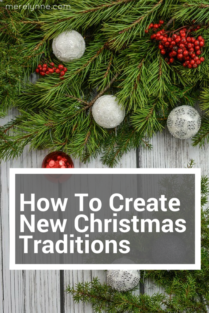how to create new christmas traditions, christmas traditions, christmas on a budget, meredithrines, merelynne