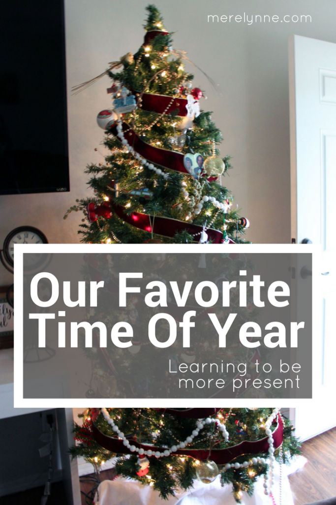 our favorite time of year, how to be more present, christmas, meredith rines, merelynne