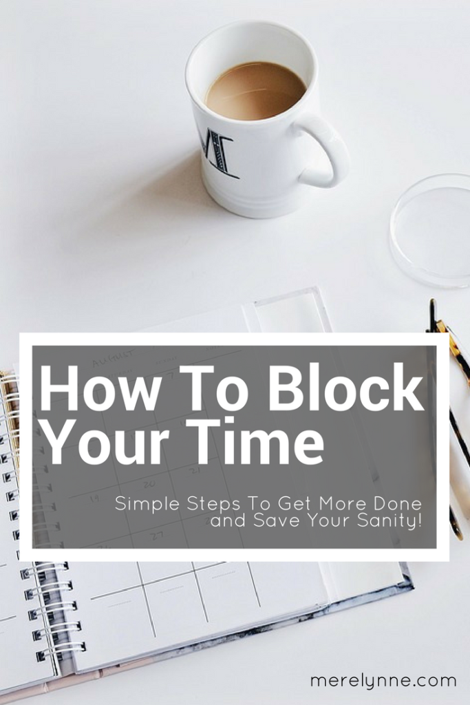 how to block your time, how to get more done, ways to be more efficient, productivity tips, meredith rines, merelynne