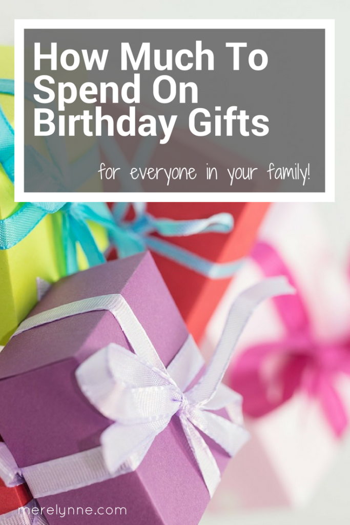 How Much To Spend On Birthdays Birthday Gifts